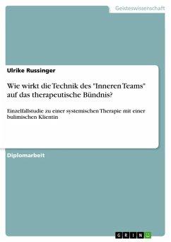 """Wie wirkt die Technik des """"Inneren Teams"""" auf das therapeutische Bündnis? (eBook, ePUB)"""