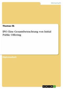 IPO: Eine Gesamtbetrachtung von Initial Public Offering (eBook, ePUB)