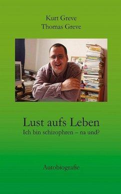 Lust aufs Leben (eBook, ePUB) - Greve, Kurt Greve und Thomas