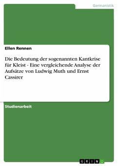 Die Bedeutung der sogenannten Kantkrise für Kleist - Eine vergleichende Analyse der Aufsätze von Ludwig Muth und Ernst Cassirer (eBook, PDF)