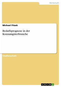 Bedarfsprognose in der Konsumgüterbranche (eBook, PDF)