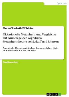 Okkasionelle Metaphern und Vergleiche auf Grundlage der kognitiven Metapherntheorie von Lakoff und Johnson (eBook, PDF)
