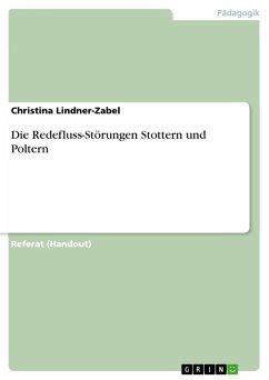 Die Redefluss-Störungen Stottern und Poltern (eBook, PDF)