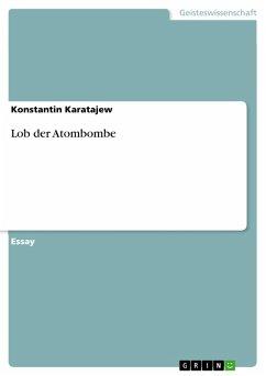 Lob der Atombombe (eBook, PDF)