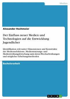 Der Einfluss neuer Medien und Technologien auf die Entwicklung Jugendlicher (eBook, PDF)