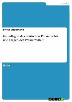 Grundlagen des deutschen Presserechts und Fragen der Pressefreiheit (eBook, PDF)