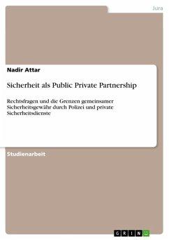 Sicherheit als Public Private Partnership (eBook, ePUB)