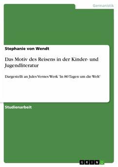 Das Motiv des Reisens in der Kinder- und Jugendliteratur (eBook, PDF)