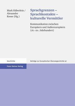 Sprachgrenzen - Sprachkontakte - kulturelle Vermittler (eBook, PDF)