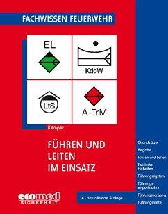 Führen und Leiten im Einsatz - Kemper, Hans