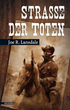 Straße der Toten (eBook, ePUB) - Lansdale, Joe R.