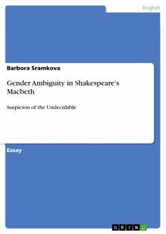 Gender Ambiguity in Shakespeare's Macbeth (eBook, PDF)