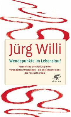 Wendepunkte im Lebenslauf - Willi, Jürg