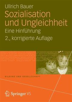 Sozialisation und Ungleichheit (eBook, PDF) - Bauer, Ullrich