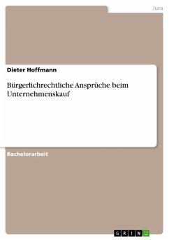 Bürgerlichrechtliche Ansprüche beim Unternehmenskauf (eBook, PDF)
