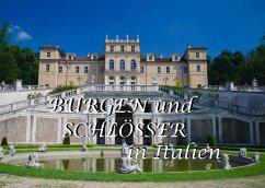 Burgen und Schlösser in Italien - Ein Bildband