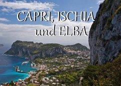 Capri, Ischia und Elba - Ein Bildband