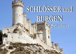 Schlösser und Burgen in Spanien - Ein Bildband