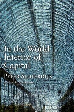 In the World Interior of Capital - Sloterdijk, Peter