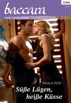 Süße Lügen, heiße Küsse (eBook, ePUB) - Roe, Paula