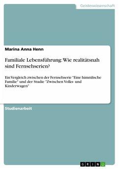 Familiale Lebensführung: Wie realitätsnah sind Fernsehserien? (eBook, PDF)