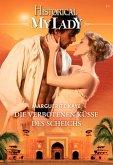 Historical My Lady. Die verbotenen Küsse des Scheichs (eBook, ePUB)