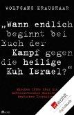 """""""Wann endlich beginnt bei Euch der Kampf gegen die heilige Kuh Israel?"""" (eBook, ePUB)"""