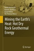 Mining the Earth's Heat: Hot Dry Rock Geothermal Energy (eBook, PDF)