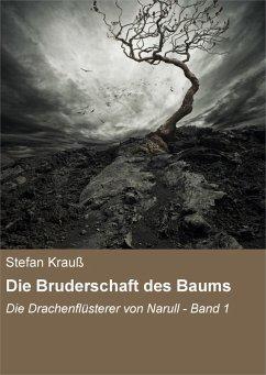 Die Bruderschaft des Baums / Die Drachenflüsterer von Narull Bd.1 (eBook, ePUB) - Krauß, Stefan