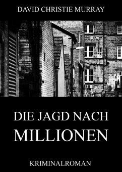 Die Jagd nach Millionen (eBook, ePUB) - Murray, David Christie
