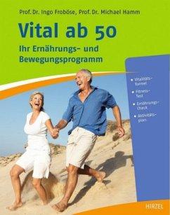 Vital ab 50 - Froböse, Ingo; Hamm, Michael