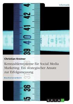 Erstellung eines Kennzahlensystems zur Bewertung von Maßnahmen im Social Media Marketing (eBook, ePUB)