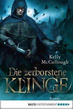 Die zerborstene Klinge / Klingen Saga Bd.2 (eBook, ePUB)