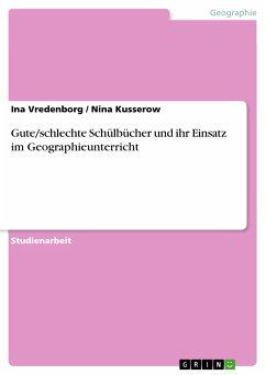 Gute/schlechte Schülbücher und ihr Einsatz im Geographieunterricht (eBook, PDF)