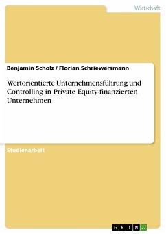 Wertorientierte Unternehmensführung und Controlling in Private Equity-finanzierten Unternehmen (eBook, PDF)