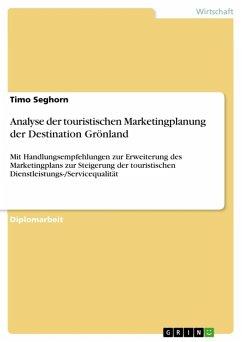 Analyse der touristischen Marketingplanung der Destination Grönland (eBook, ePUB)