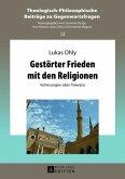Gestörter Frieden mit den Religionen