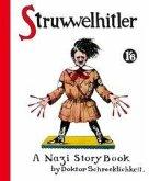 Struwwelhitler. A Nazi Story Book by Doktor Schrecklichkeit