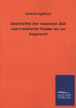 Geschichte der neuesten Zeit - Egelhaaf, Gottlob