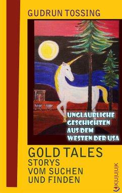Gold Tales – Storys vom Suchen & Finden (eBook, ePUB) - Tossing, Gudrun