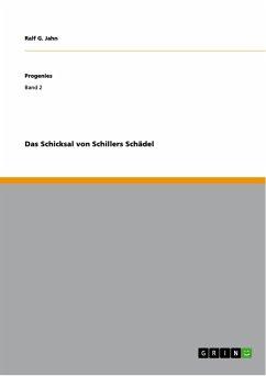 Das Schicksal von Schillers Schädel (eBook, PDF)
