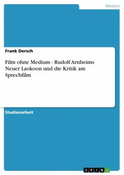 Film ohne Medium - Rudolf Arnheims Neuer Laokoon und die Kritik am Sprechfilm (eBook, ePUB)