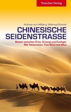 Reiseführer Chinesische Seidenstraße - Heßberg, Andreas von; Schulze, Waltraud