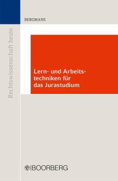 Lern- und Arbeitstechniken für das Jurastudium - Bergmans, Bernhard