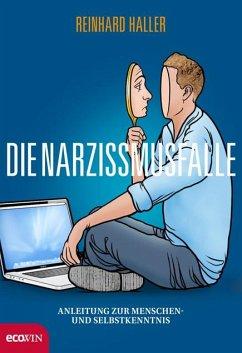 Die Narzissmusfalle - Haller, Reinhard