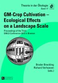 GM-Crop Cultivation - Ecological Effects on a Landscape Scale