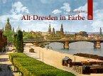 Alt-Dresden in Farbe