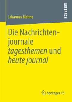 Die Nachrichtenjournale tagesthemen und heute journal - Mehne, Johannes