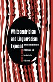 Whitecentricism and Linguoracism Exposed