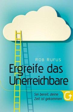 Ergreife das Unerreichbare (eBook, ePUB) - Rufus, Rob